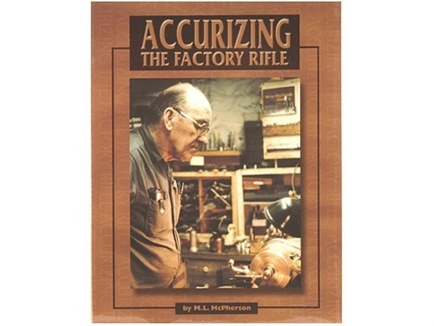 """Accurizing the Factory Rifle"" Book by M. L. McPherson"