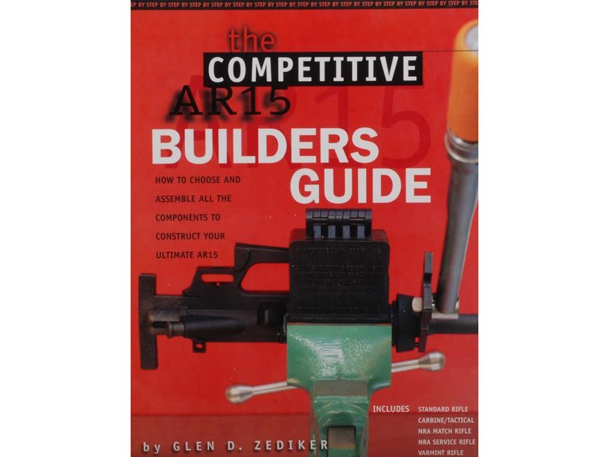 """The Competitive AR-15 Builders Guide"" Book By Glen D. Zediker"
