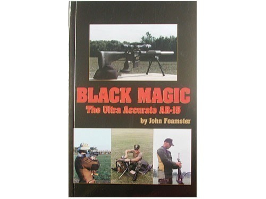"""Black Magic: The Ultra Accurate AR-15"" Book by John Feamster"