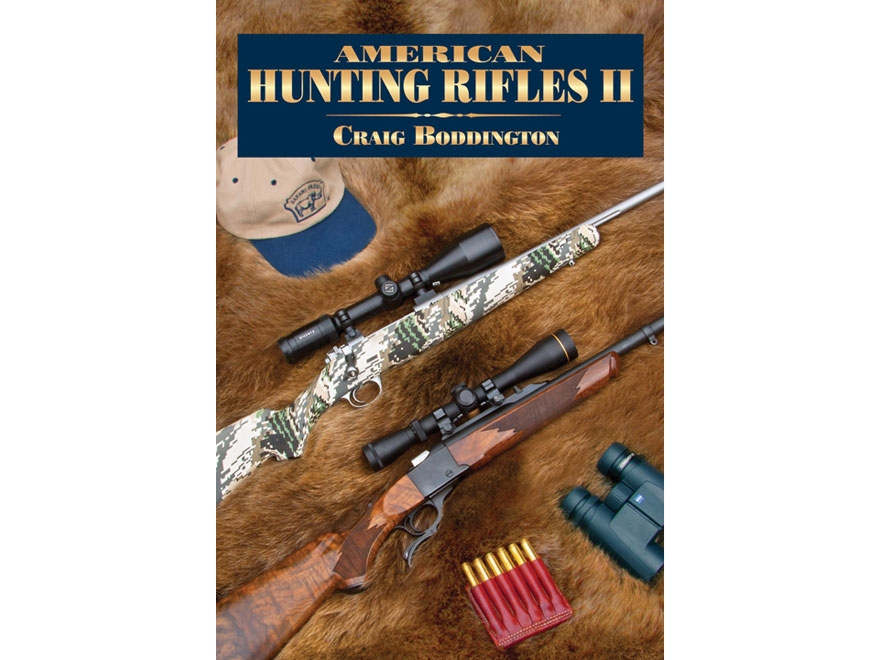 """American Hunting Rifles II: Their Application in the North American Game Fields for Pr..."