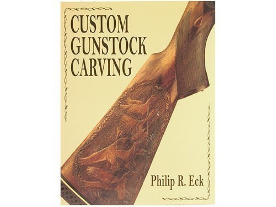 """Custom Gunstock Carving"" Book by Philip Eck"