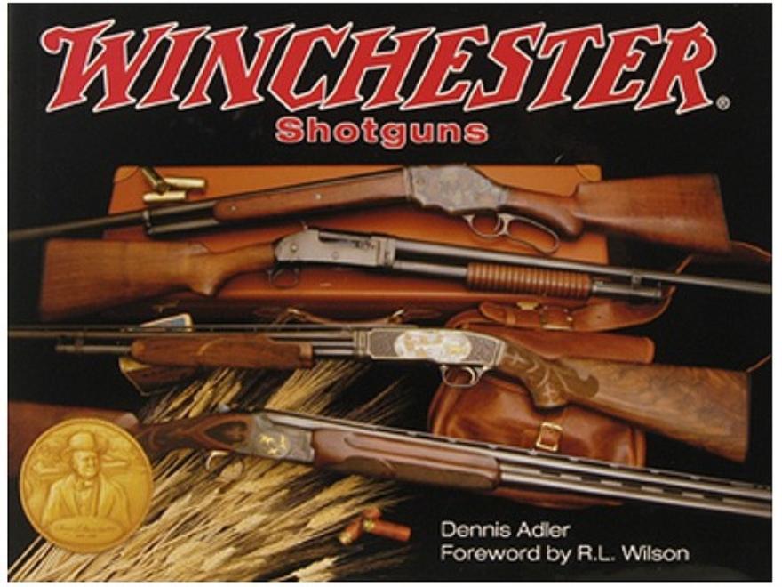 """Winchester Shotguns"" Book by Dennis Adler"