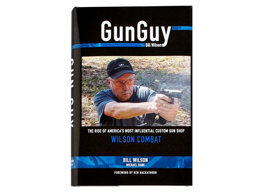 """Gun Guy"" Book by Bill Wilson"