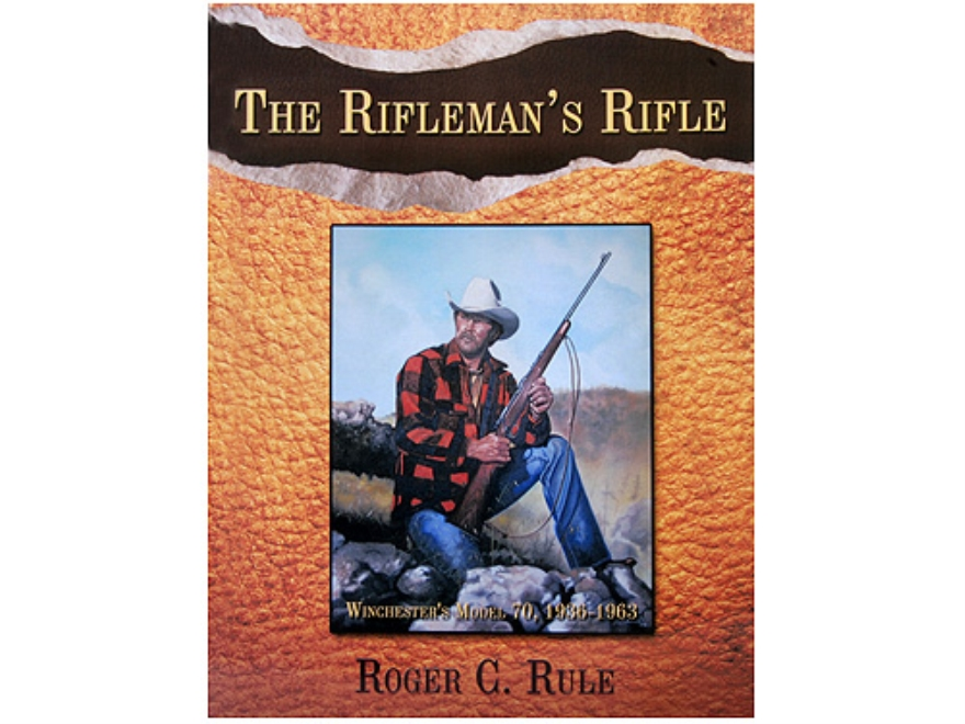 """The Riflemans Rifle""  Book by Roger Rule"