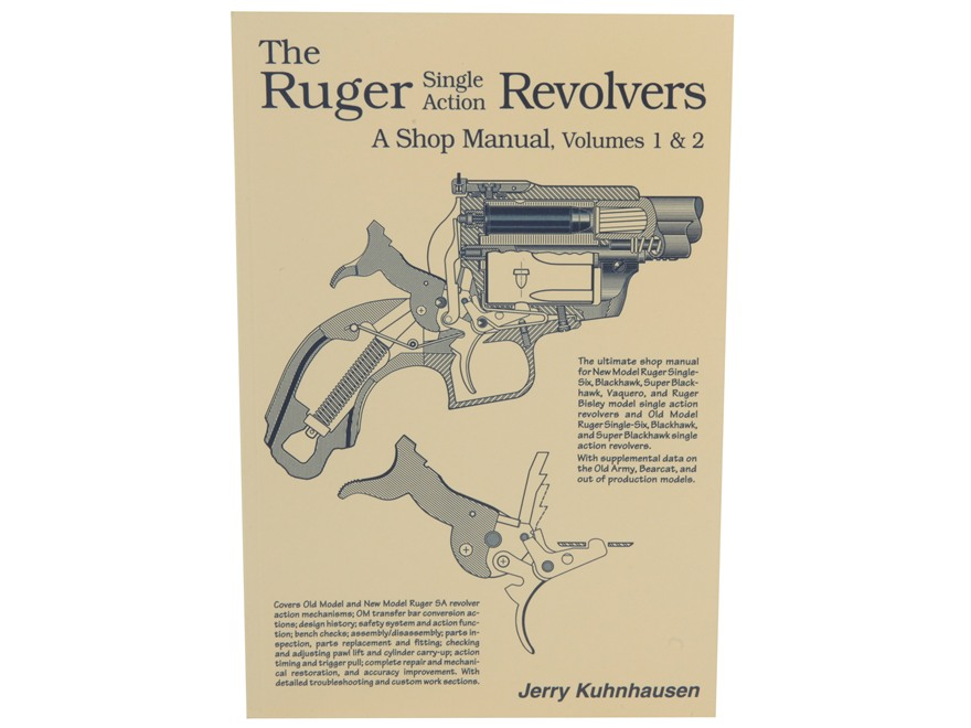 """The Ruger Single Action Revolvers: A Shop Manual Volumes 1 & 2"" Book by Jerry Kuhnhausen"