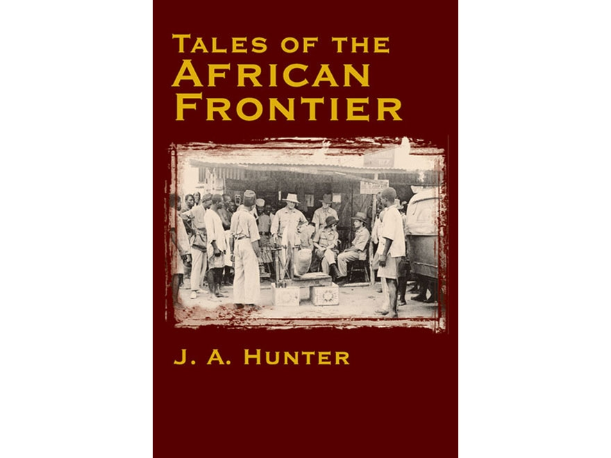 """""""Tales of the African Frontier"""" by J. A. Hunter and D. Mannix"""