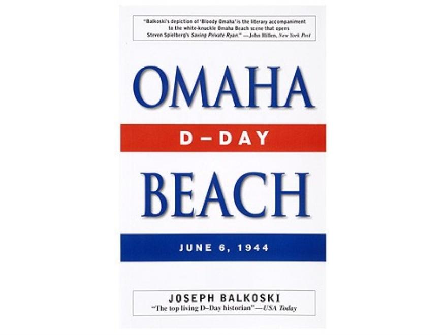 """Omaha Beach"" Book by Joseph Balkoski"
