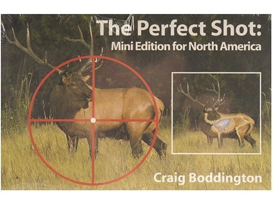 """The Perfect Shot: Mini Edition for North America"" by Craig Boddington"