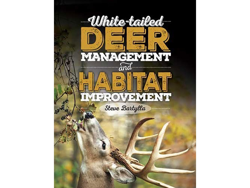 """""""White-tailed Deer Management and Habitat Improvement"""" Book by Steve Bartylla"""