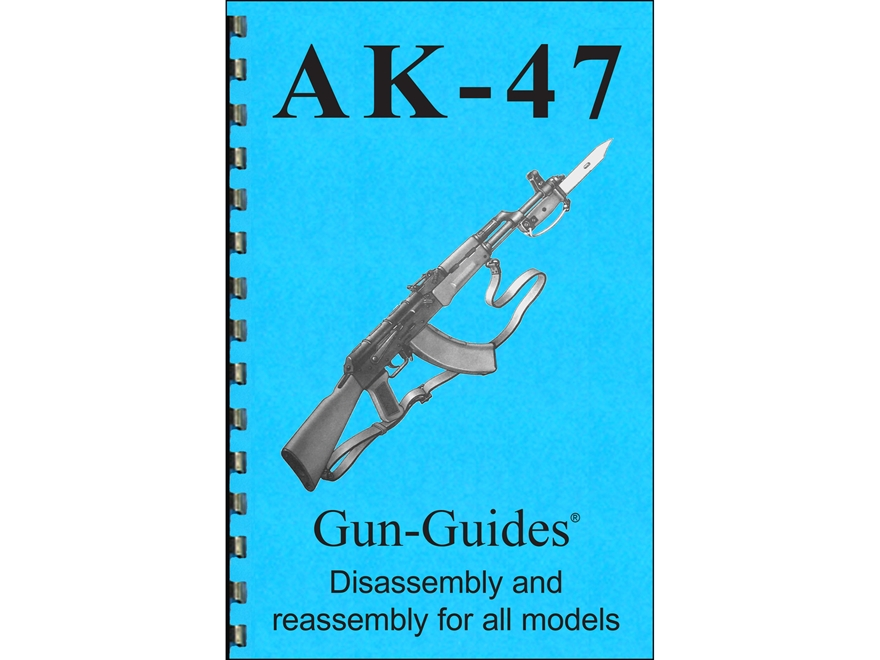 "Gun Guides Takedown Guide ""AK-47: AKM & All Variants"" Book"