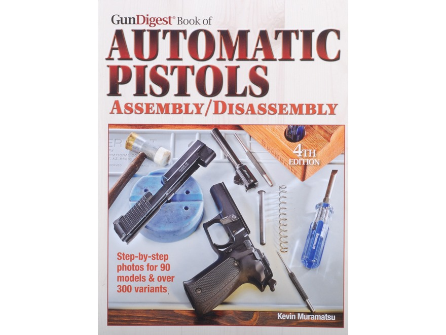 """The Gun Digest Book of Automatic Pistols Assembly/Disassembly, 4th Edition"" Book by Ke..."