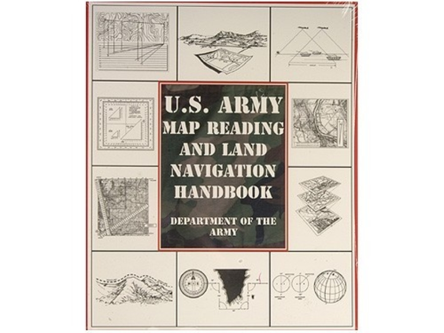"""U.S. Army Map Reading and Land Navigation Handbook"" Military Manual by Department of t..."