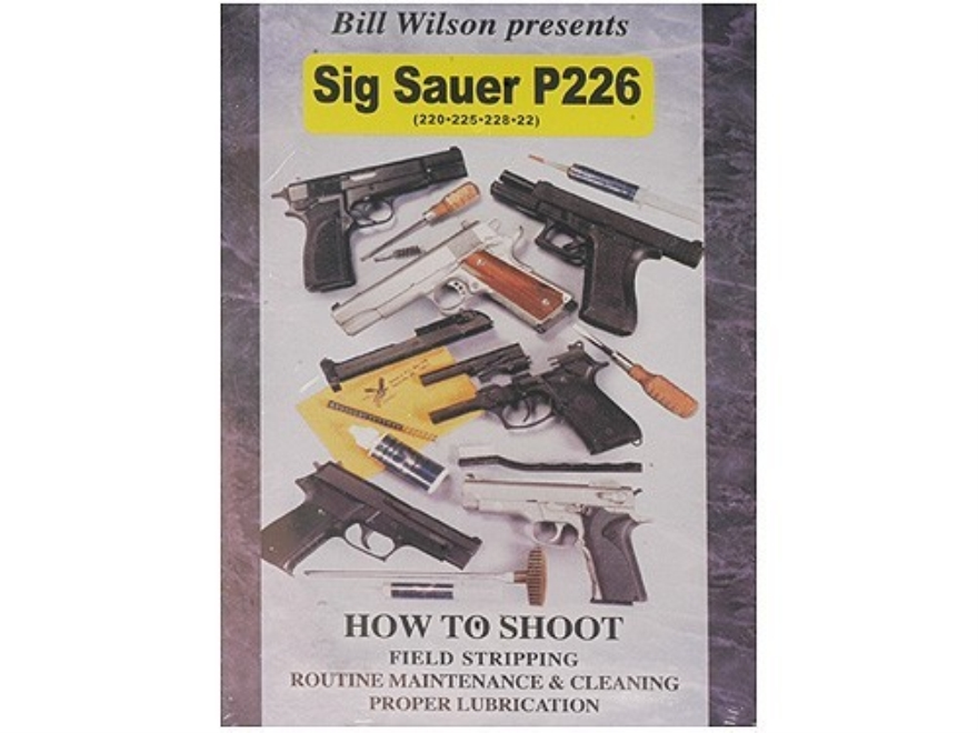 """Wilson Combat Video """"How to Shoot, Clean and Maintain: Sig Sauer P226"""" DVD"""