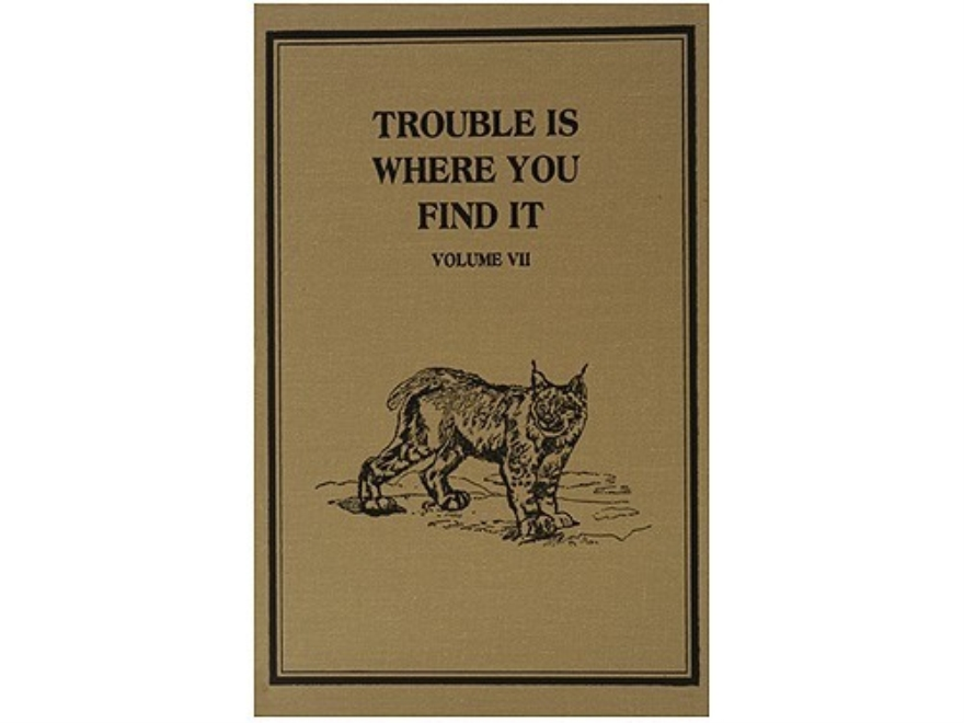 """Trouble is Where You Find It"" Russell Annabel Adventure Series Volume 7 Limited Editio..."