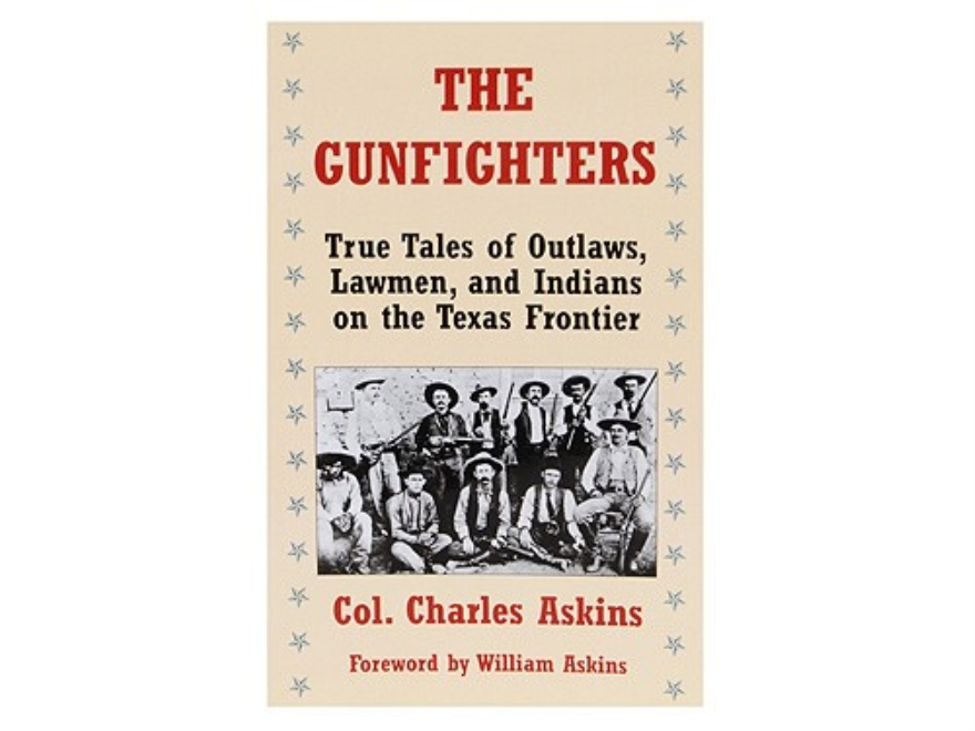 """The Gunfighters: True Tales of Outlaws, Lawmen, and Indians of the Texas Frontier"" Boo..."