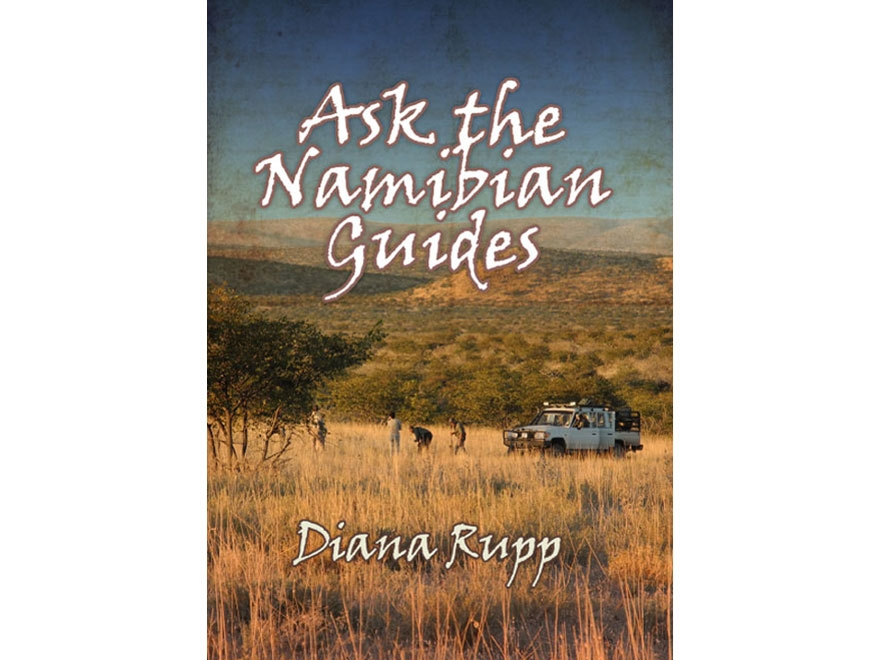 """""""Ask the Namibian Guides: Detailed Information on Big-Game Hunting in Namibia from the ..."""