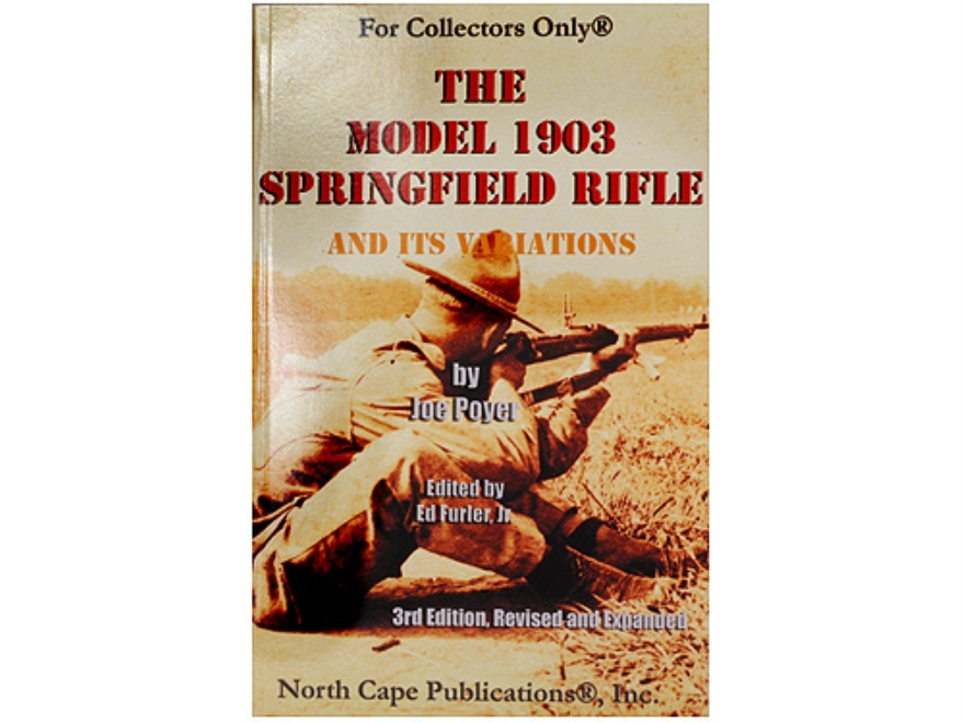 """The Model 1903 Springfield Rifle and its Variations, 3rd Edition"" Book by Joe Poyer"