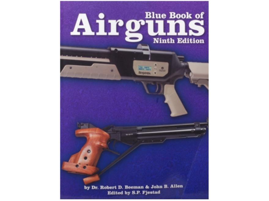 Blue Book of Airguns: Ninth Edition Book by Dr. Robert Beeman and John Allen