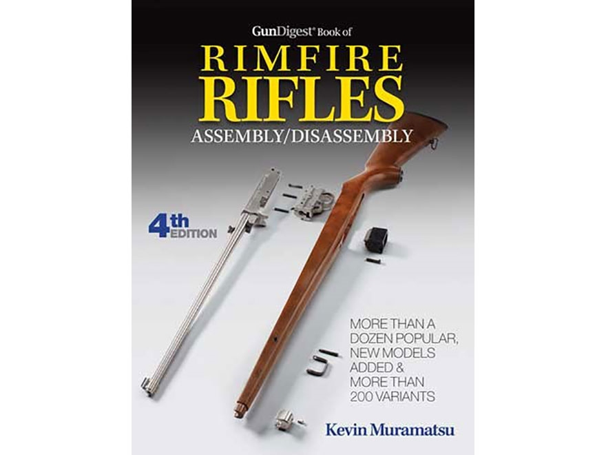 """""""Gun Digest Book Of Rimfire Rifles Assembly/Disassembly Edition 4"""" Book by Kevin Muramatsu"""