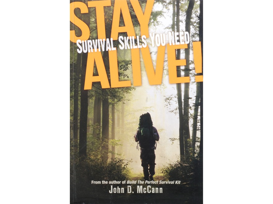 """Stay Alive! Survival Skills You Need"" Book by John D. McCann"