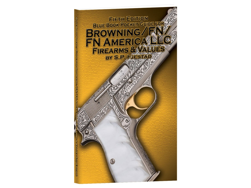 "Blue Book ""Pocket Guide for Browning/FN Firearms & Values 5th Edition"" by S.P. Fjestad"