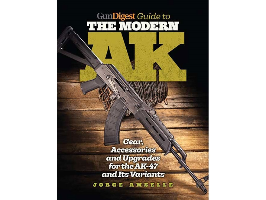 """Gun Digest Guide to the Modern AK"" Book by Jorge Amselle"