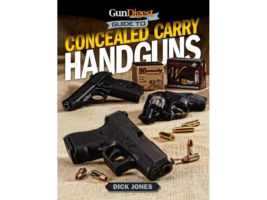 """""""Gun Digest Guide To Concealed Carry Handguns"""" Book by Dick Jones"""