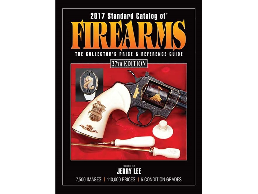 """2017 Standard Catalog of Firearms: The Collector's Price & Reference Guide"" Book by Je..."