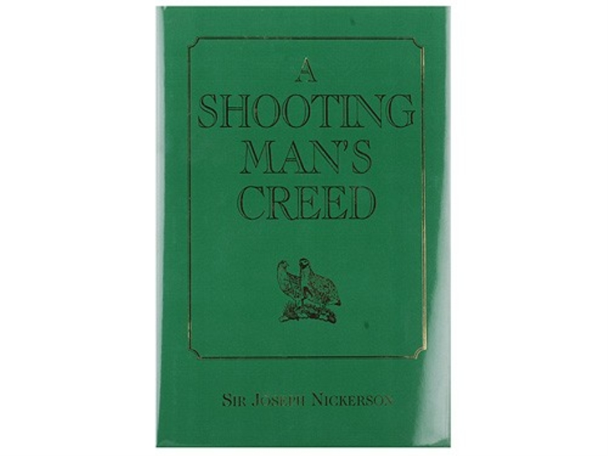 """A Shooting Man's Creed"" Book by Sir Joseph Nickerson"