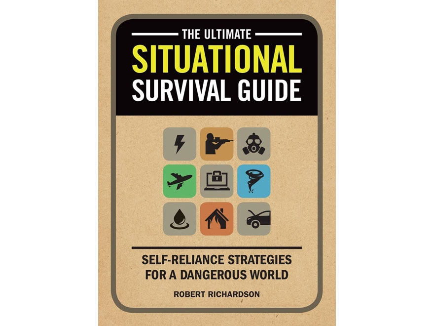 """The Ultimate Situational Survival Guide"" Book by Robert Richardson"