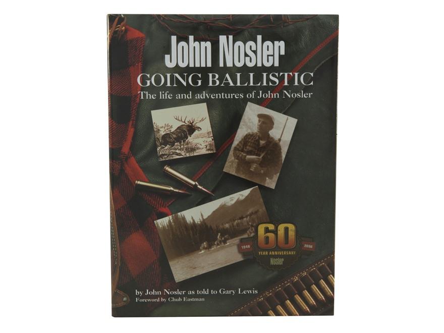 """""""Going Ballistic"""" Book by John Nosler"""
