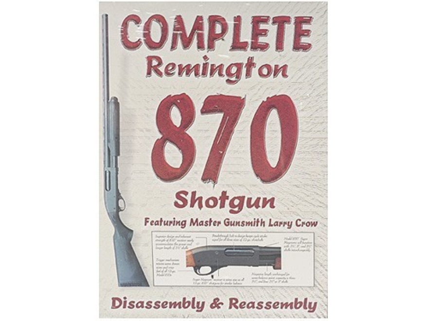 "Competitive Edge Gunworks Video ""Complete Remington 870 Shotgun: Disassembly & Reassemb..."