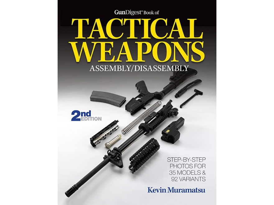 """""""The Gun Digest Book of Tactical Weapons Assembly/Disassembly Edition"""" Book by Kevin Mu..."""