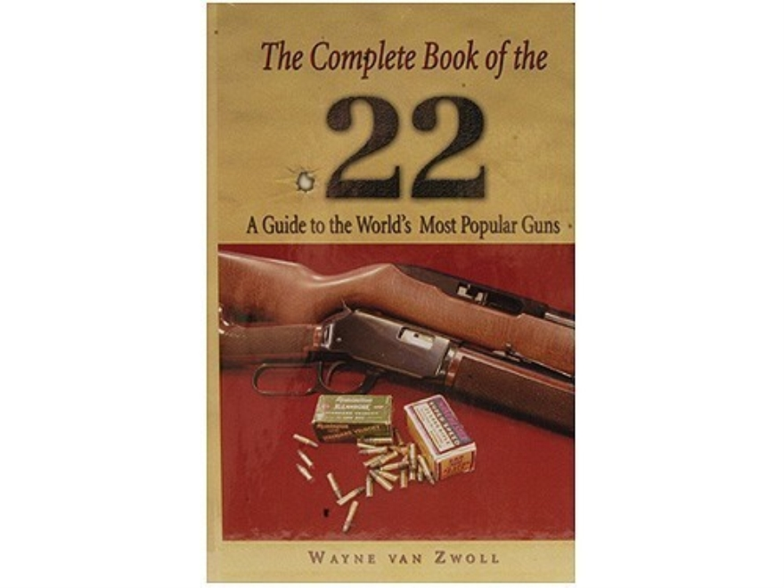 """""""The Complete Book of the .22"""" Book by Wayne Van Zwoll"""
