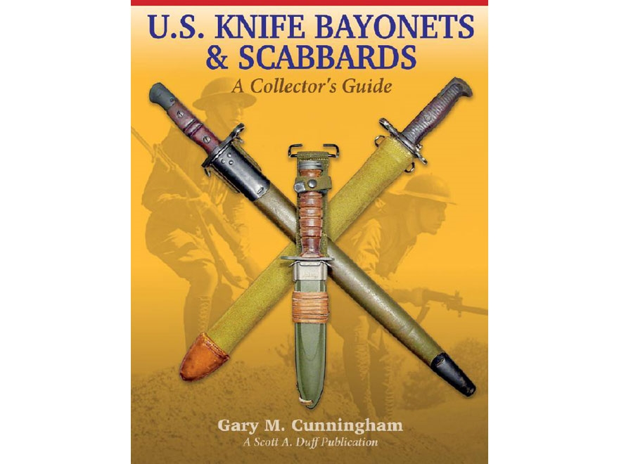 """""""U.S. Knife Batonets & Scabbards - A Collector's Guide"""" Book by Gary M. Cunningham"""