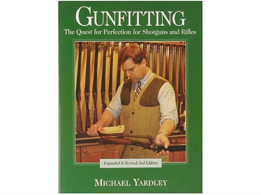 """Gunfitting: The Quest for Perfection for Shotguns and Rifles, 2nd Edition"" Book by Mic..."