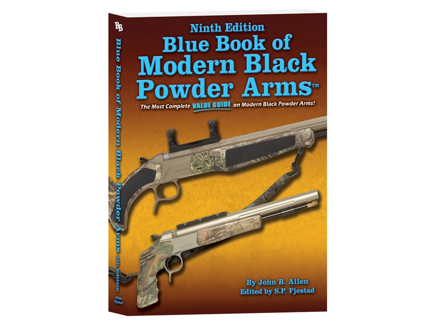 Blue Book of Modern Black Powder Arms 9th Edition Book by John Allen
