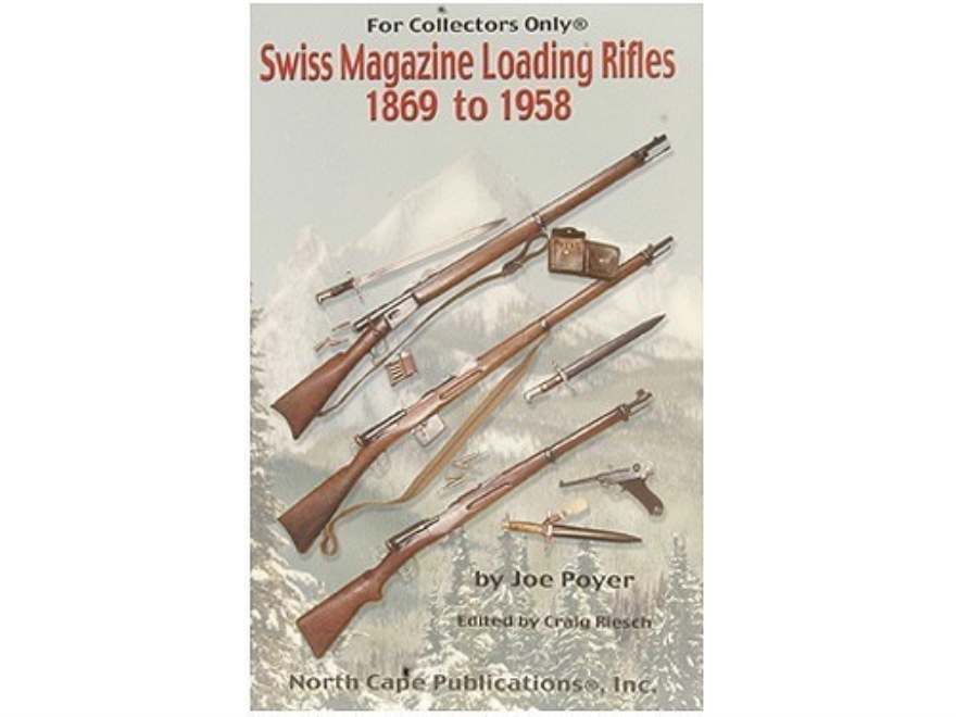 """Swiss Magazine Loading Rifles 1869 to 1958"" Book by Joe Poyer"