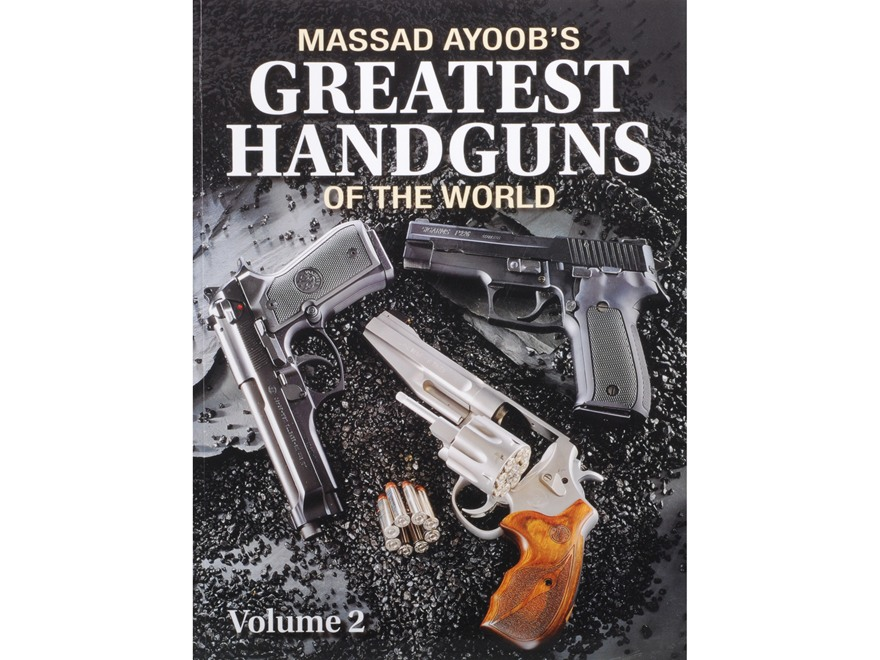 """Massad Ayoob's Greatest Handguns of the World, Volume 2"" Book by Massad Ayoob"