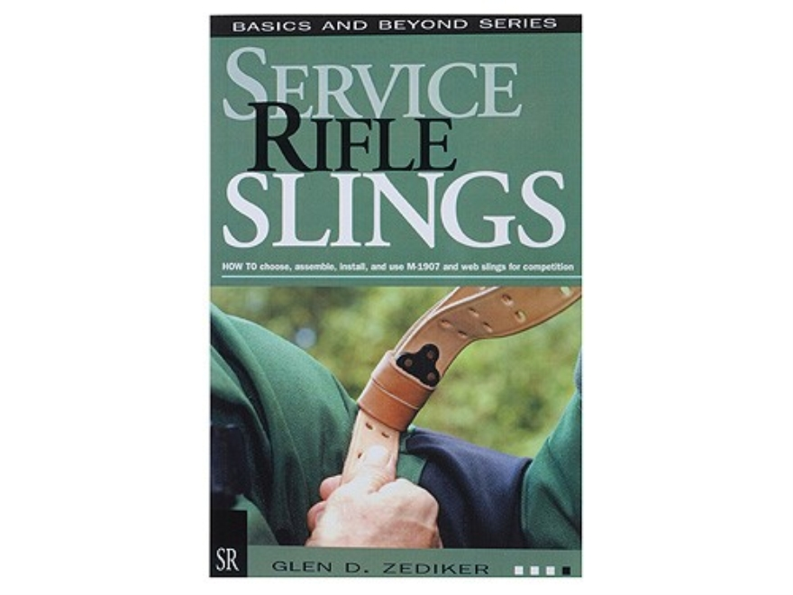 """Service Rifle Slings"" Book by Glen Zediker"