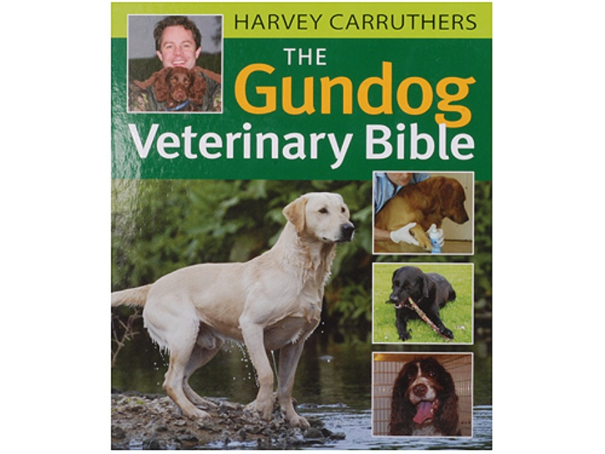 """The Gundog Veterinary Bible"" Book By Harvey Carruthers"