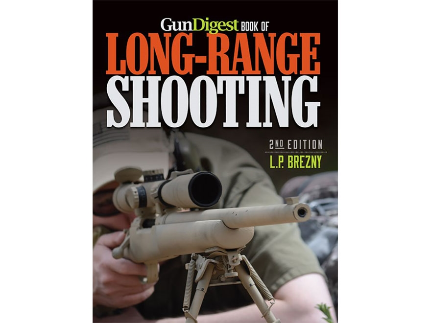 """""""Gun Digest Book of Long-Range Shooting Edition 2"""" Book by L.P. Brezny"""
