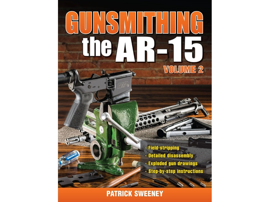 """Gunsmithing - The AR-15 Volume 2"" Book by Patrick Sweeney"