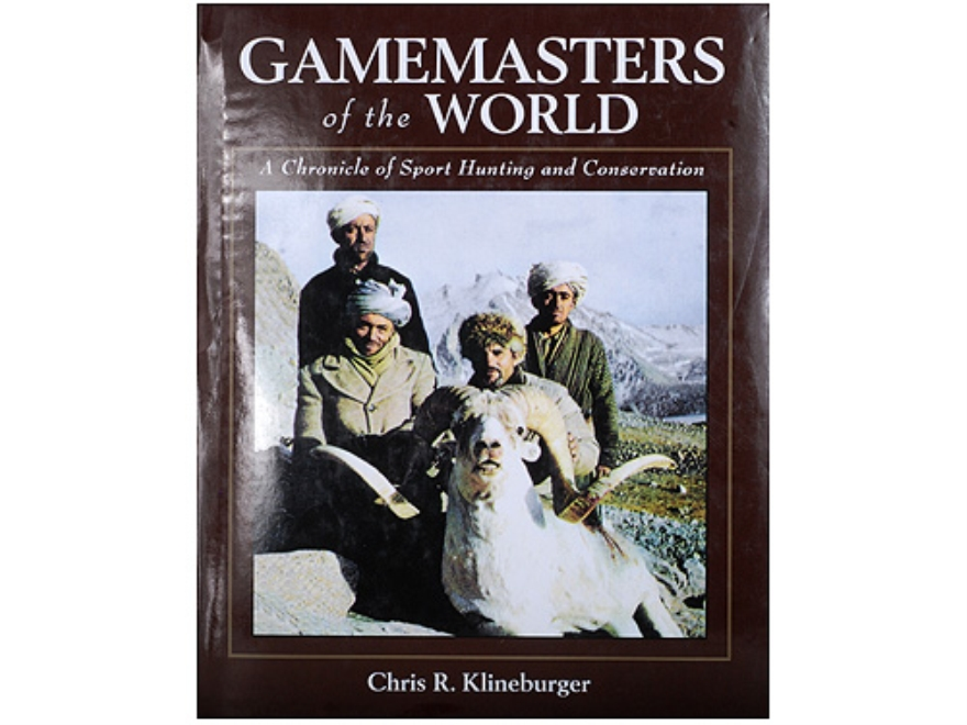 """Gamemasters of the World: A Chronicle of Sport Hunting and Conservation"" Book By Chris..."