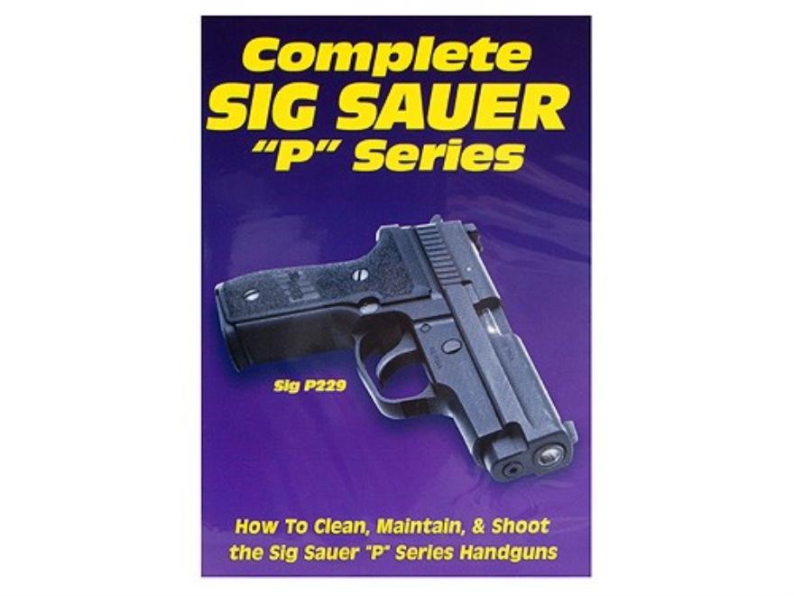 """Gun Video """"Complete Sig Sauer 'P' Series"""" DVD"""